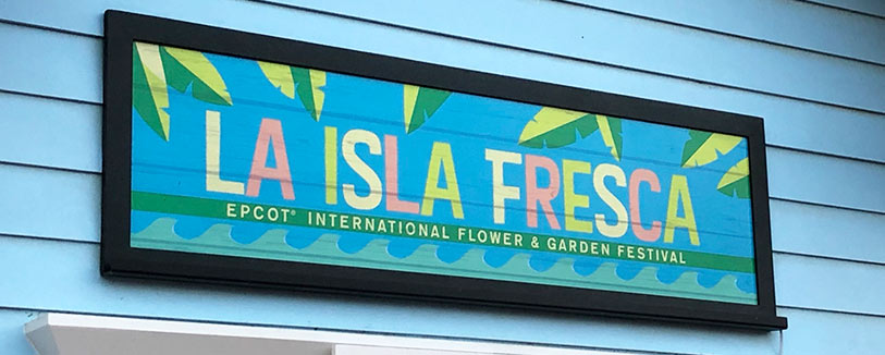 La Isla Fresca Menu 2019 Epcot International Flower and Garden Festival | Mouse Memos Disney Blog